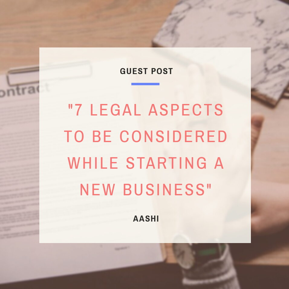 "Guest Post: ""7 Legal aspects to be considered while starting a new"